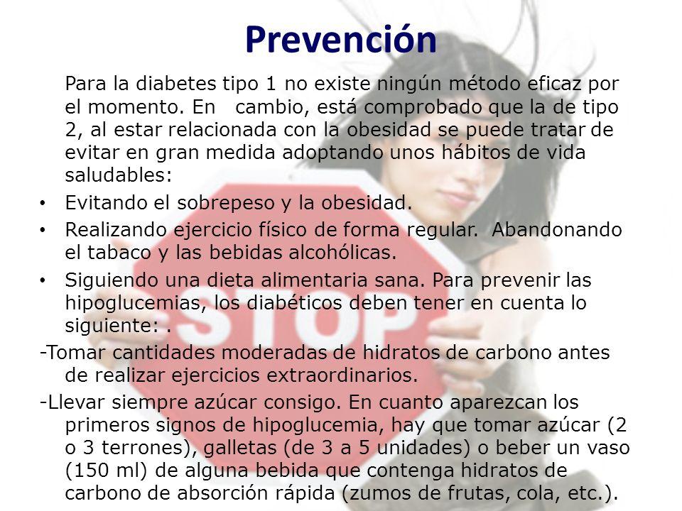 Prevención Para la diabetes tipo 1 no existe ningún método eficaz por el momento. En cambio, está comprobado que la de tipo 2, al estar relacionada co