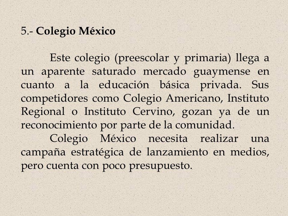 5.- Colegio México Este colegio (preescolar y primaria) llega a un aparente saturado mercado guaymense en cuanto a la educación básica privada.