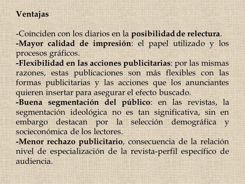 Ventajas -Coinciden con los diarios en la posibilidad de relectura. -Mayor calidad de impresión : el papel utilizado y los procesos gráficos. -Flexibi