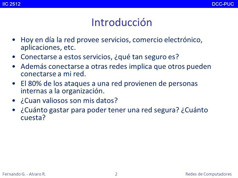 Seguridad en Redes IIC2512 – Redes de Computadores IIC 2512 DCC-PUC Fernando G.