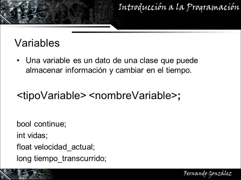 Variables Una variable es un dato de una clase que puede almacenar información y cambiar en el tiempo.