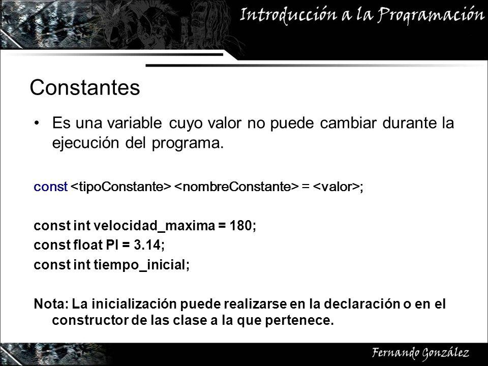 Constantes Es una variable cuyo valor no puede cambiar durante la ejecución del programa.