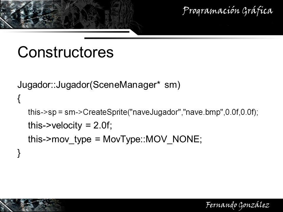 Constructores Jugador::Jugador(SceneManager* sm) { this->sp = sm->CreateSprite(