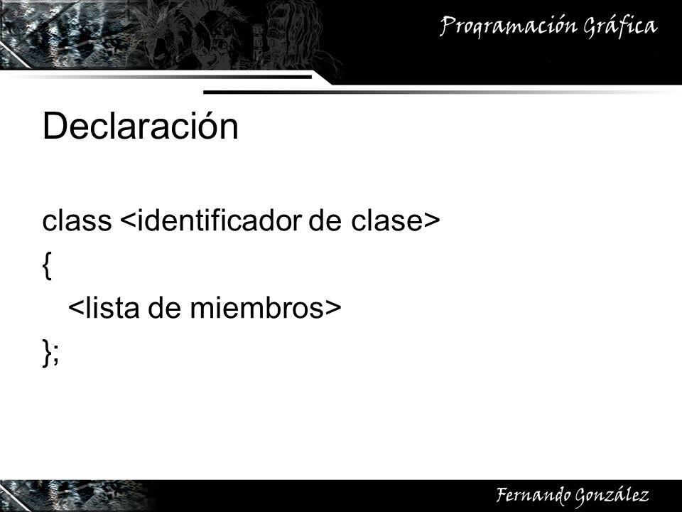 Declaración class { };