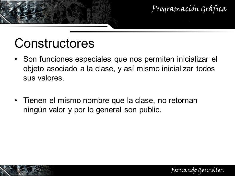 Constructores Son funciones especiales que nos permiten inicializar el objeto asociado a la clase, y así mismo inicializar todos sus valores. Tienen e