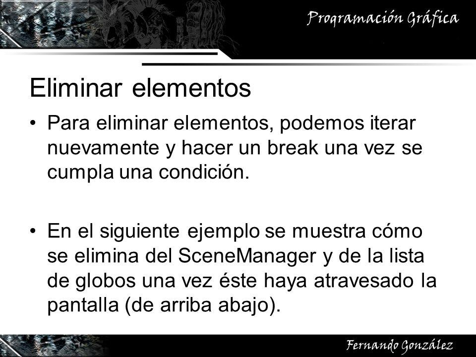 Eliminar elementos Para eliminar elementos, podemos iterar nuevamente y hacer un break una vez se cumpla una condición. En el siguiente ejemplo se mue