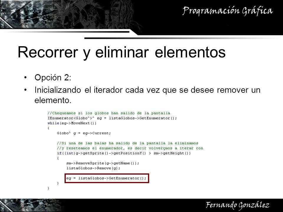 Opción 2: Inicializando el iterador cada vez que se desee remover un elemento.