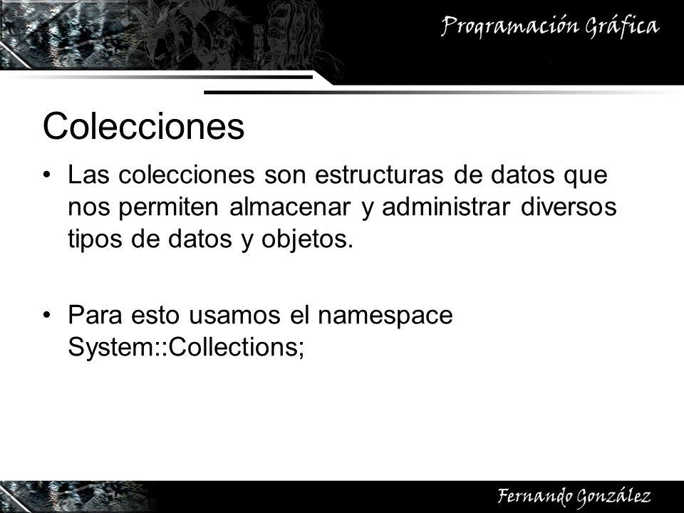 Colecciones Las colecciones son estructuras de datos que nos permiten almacenar y administrar diversos tipos de datos y objetos. Para esto usamos el n