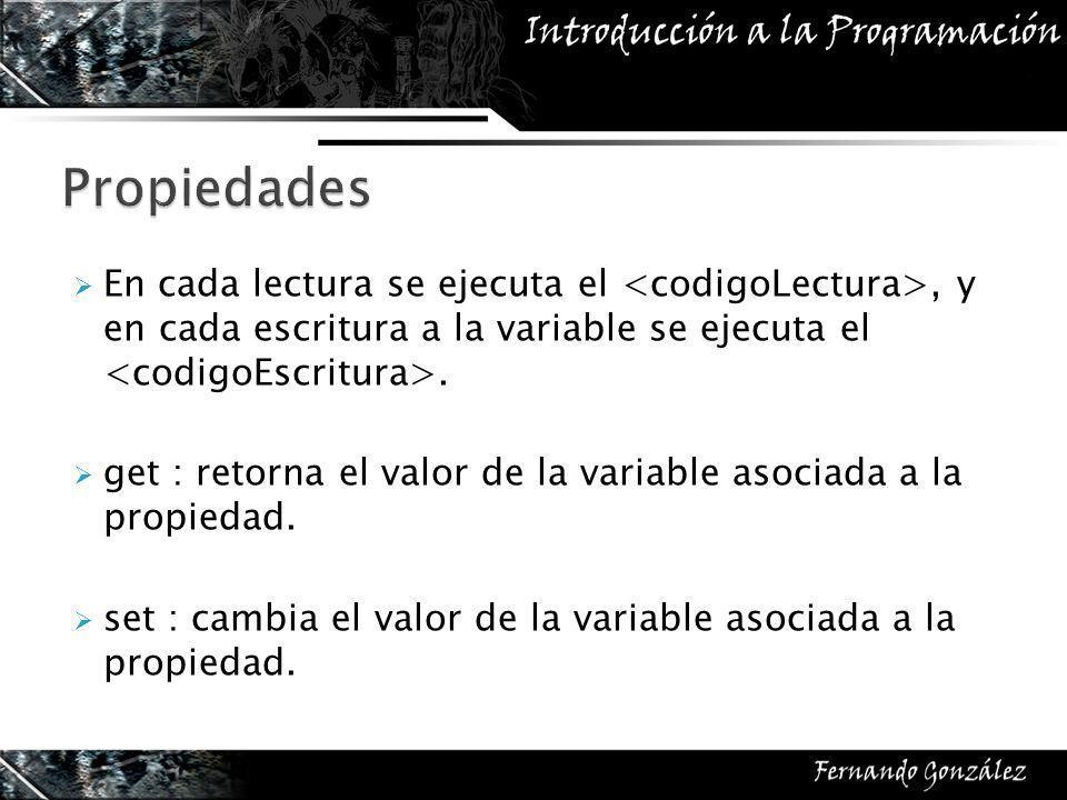 En cada lectura se ejecuta el, y en cada escritura a la variable se ejecuta el.