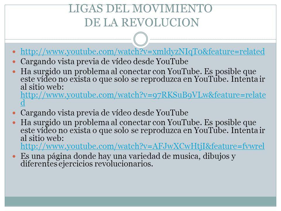 LIGAS DEL MOVIMIENTO DE LA REVOLUCION http://www.youtube.com/watch?v=xmldyzNIqT0&feature=related Cargando vista previa de vídeo desde YouTube Ha surgi