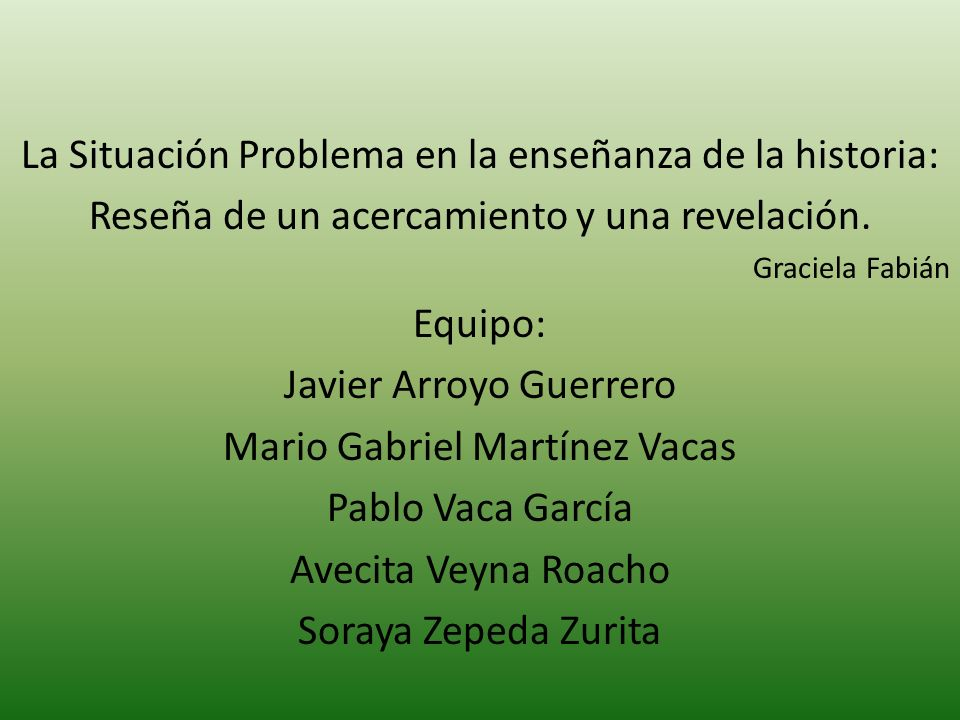 PRACTICA DE LA ENSEÑANZA DE LA HISTORIA Educación en la escuela mexicana Memorización de datos y fechas descontextuados Seminario de situación problema de la enseñanza de la Historia impartido por el Dr.