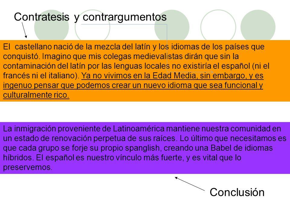 El castellano nació de la mezcla del latín y los idiomas de los países que conquistó. Imagino que mis colegas medievalistas dirán que sin la contamina