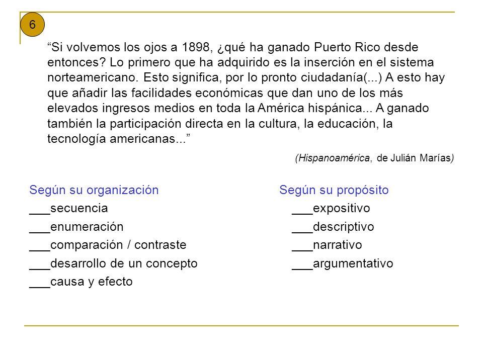 6 Si volvemos los ojos a 1898, ¿qué ha ganado Puerto Rico desde entonces? Lo primero que ha adquirido es la inserción en el sistema norteamericano. Es