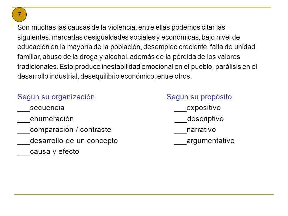 7 Son muchas las causas de la violencia; entre ellas podemos citar las siguientes: marcadas desigualdades sociales y económicas, bajo nivel de educaci