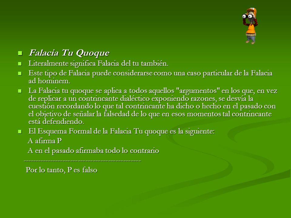 Falacia Tu Quoque Falacia Tu Quoque Literalmente significa Falacia del tu también.