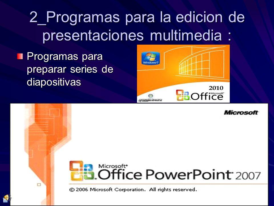 2_Programas para la edicion de presentaciones multimedia : Programas para preparar series de diapositivas