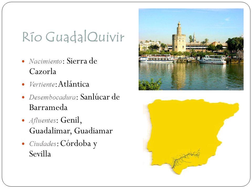 Río GuadalQuivir Nacimiento : Sierra de Cazorla Vertiente : Atlántica Desembocadura : Sanlúcar de Barrameda Afluentes : Genil, Guadalimar, Guadiamar C