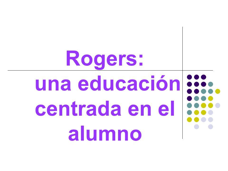 Rogers: una educación centrada en el alumno