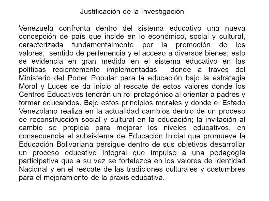 Justificación de la Investigación Venezuela confronta dentro del sistema educativo una nueva concepción de país que incide en lo económico, social y c