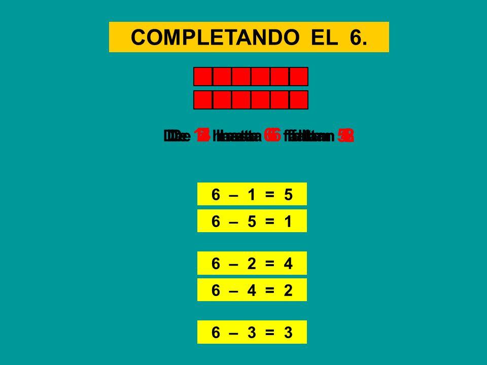 COMPLETANDO EL 6. 6 – 3 = 3 De 5 hasta 6 faltan 6 – 1 = 5 1 De 1 hasta 6 faltan 5 6 – 5 = 1 De 3 hasta 6 faltan 3 6 – 2 = 4 De 2 hasta 6 faltan 4 6 –
