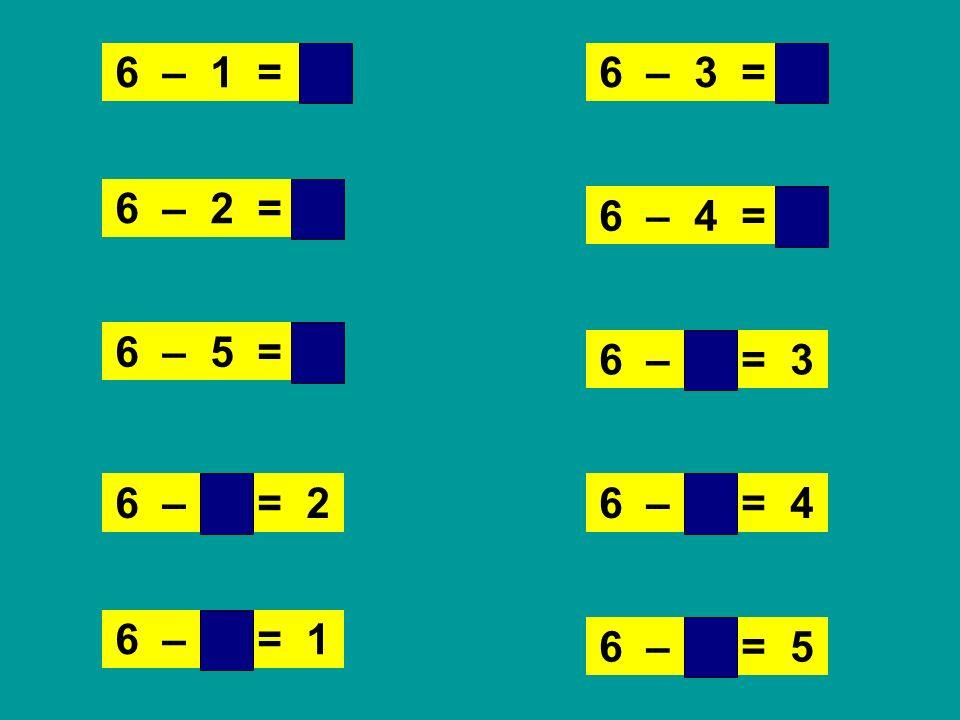 6 – 3 = 3 6 – 1 = 5 6 – 5 = 1 6 – 2 = 4 6 – 4 = 2 6 – 3 = 3 6 – 1 = 5 6 – 5 = 1 6 – 2 = 4 6 – 4 = 2