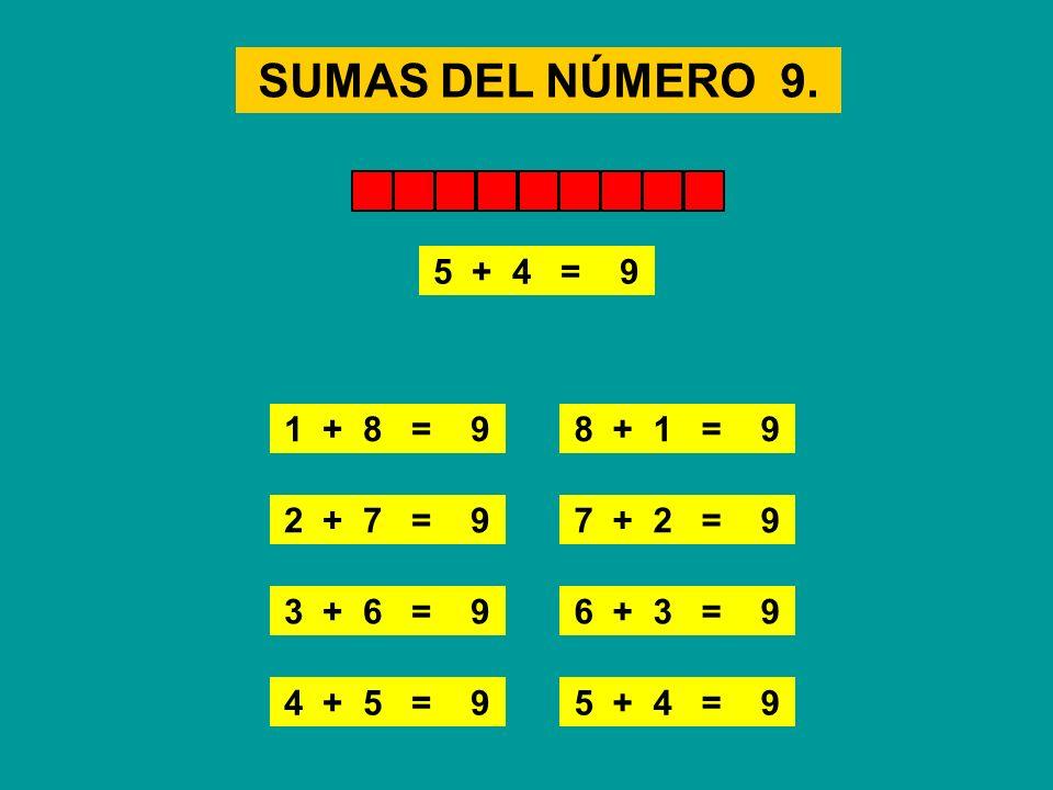 SUMAS DEL NÚMERO 9. 7 + 2 = 9 1 + 8 = 9 8 + 1 = 9 2 + 7 = 9 5 + 4 = 9 3 + 6 = 96 + 3 = 9 4 + 5 = 9 1 + 8 = 9 8 + 1 = 92 + 7 = 97 + 2 = 93 + 6 = 96 + 3