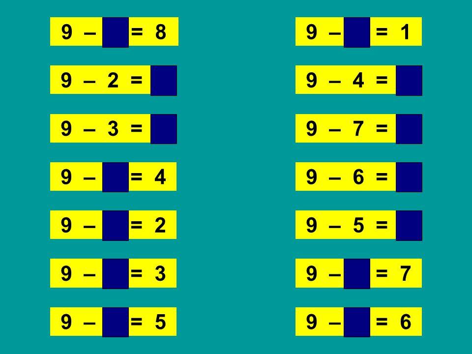 9 – 1 = 89 – 8 = 1 9 – 2 = 7 9 – 7 = 2 9 – 3 = 6 9 – 6 = 3 9 – 4 = 5 9 – 5 = 4 9 – 4 = 5 9 – 6 = 3 9 – 7 = 2 9 – 5 = 4 9 – 2 = 7 9 – 3 = 6