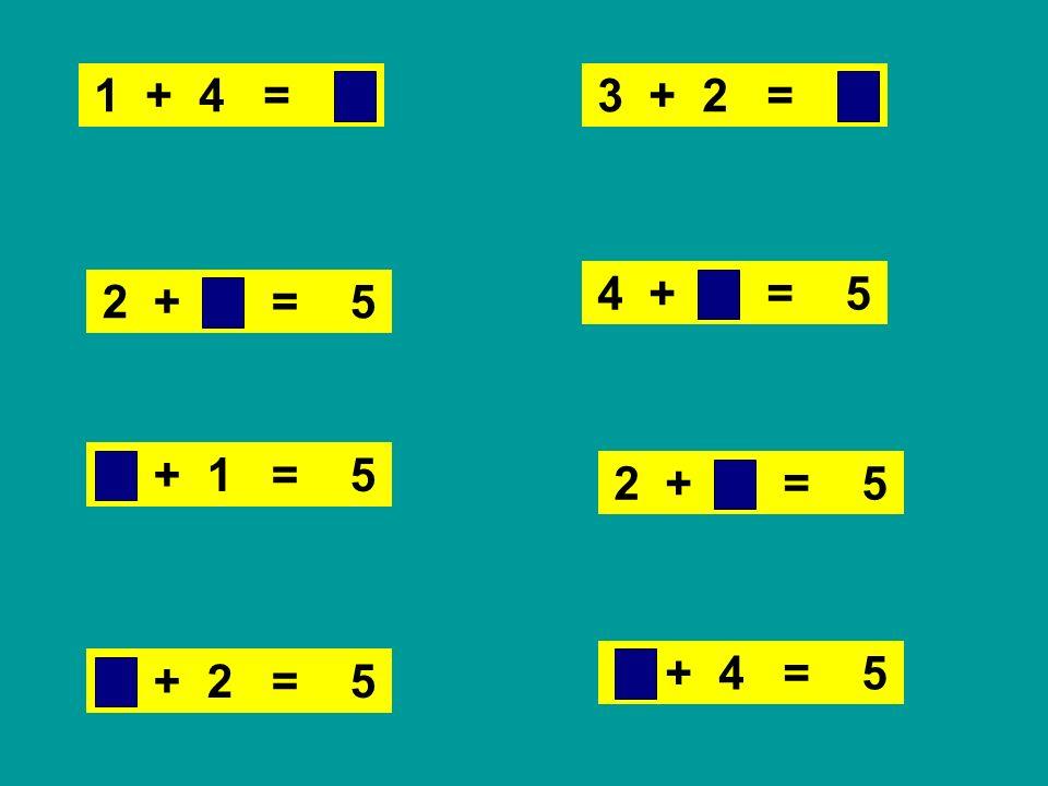 1 + 4 = 5 3 + 2 = 5 4 + 1 = 5 2 + 3 = 5 1 + 4 = 5 4 + 1 = 5 3 + 2 = 5 2 + 3 = 5