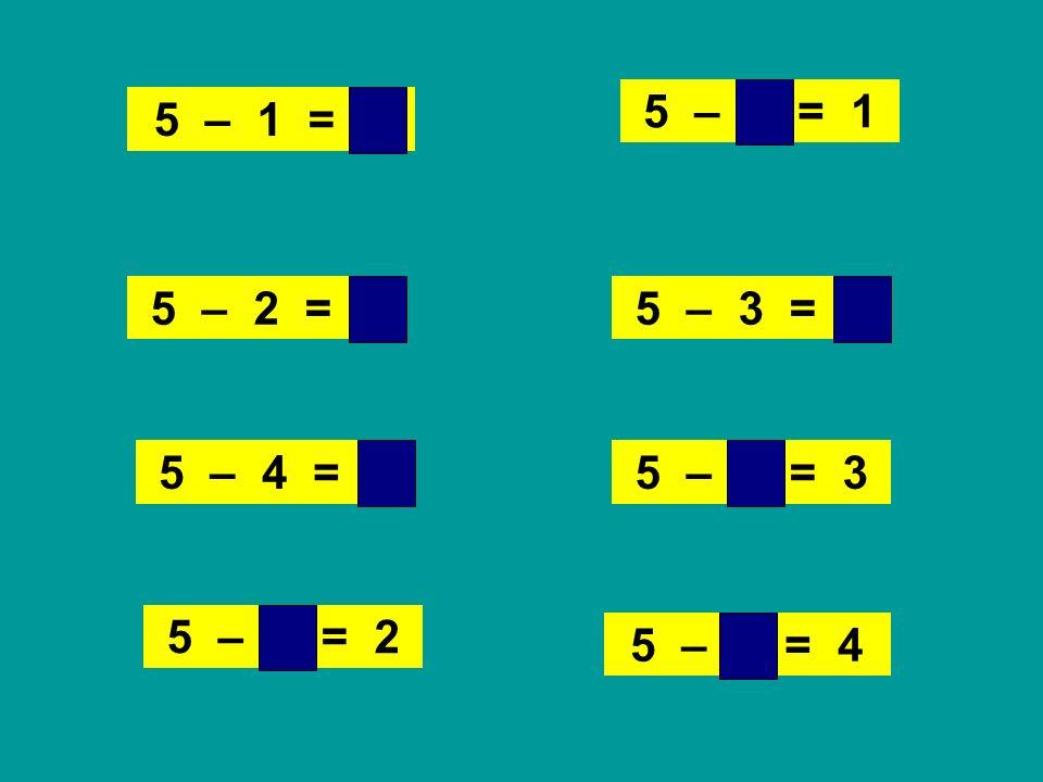 5 – 3 = 2 5 – 1 = 4 5 – 4 = 1 5 – 2 = 35 – 3 = 2 5 – 1 = 4 5 – 4 = 15 – 2 = 3