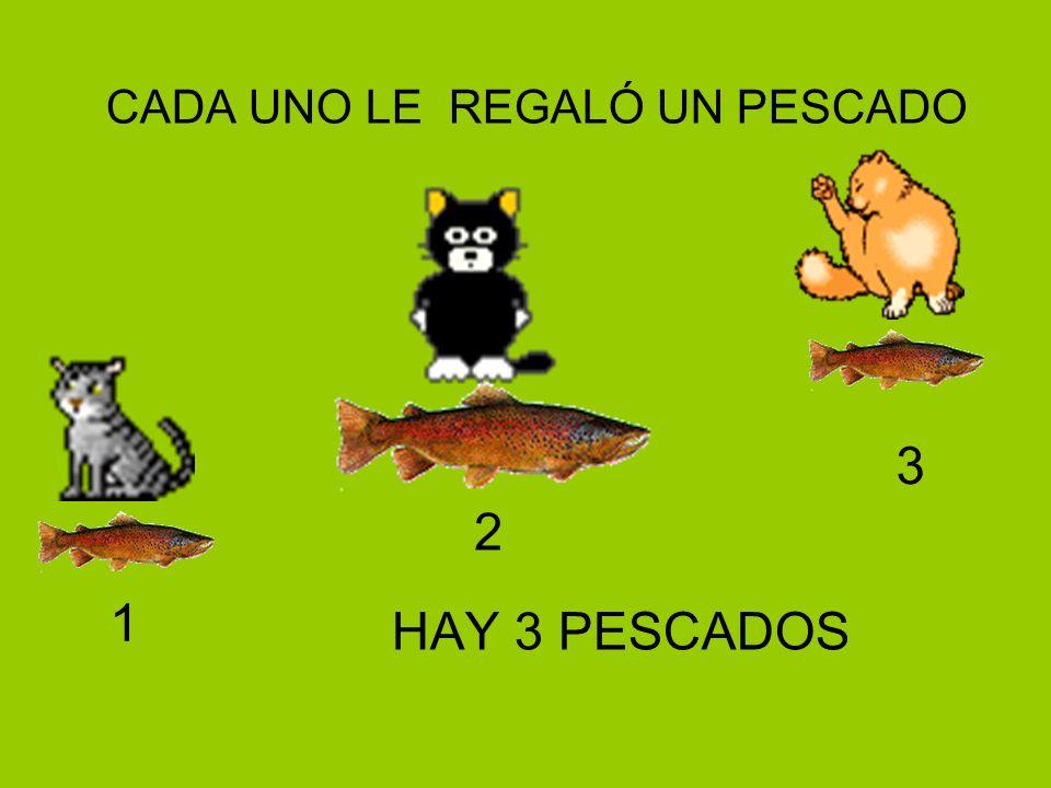 CADA UNO LE REGALÓ UN PESCADO HAY 3 PESCADOS 1 2 3