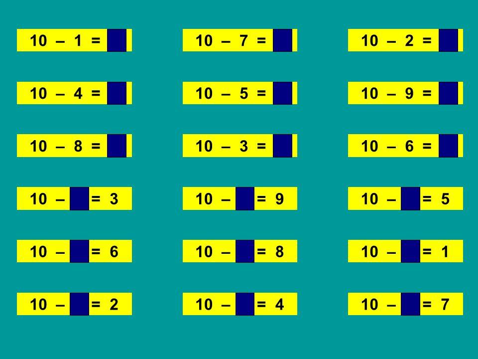 10 – 1 = 9 10 – 9 = 1 10 – 2 = 8 10 – 8 = 210 – 3 = 7 10 – 7 = 3 10 – 4 = 610 – 5 = 5 10 – 6 = 4 10 – 1 = 9 10 – 9 = 110 – 2 = 8 10 – 8 = 210 – 3 = 7