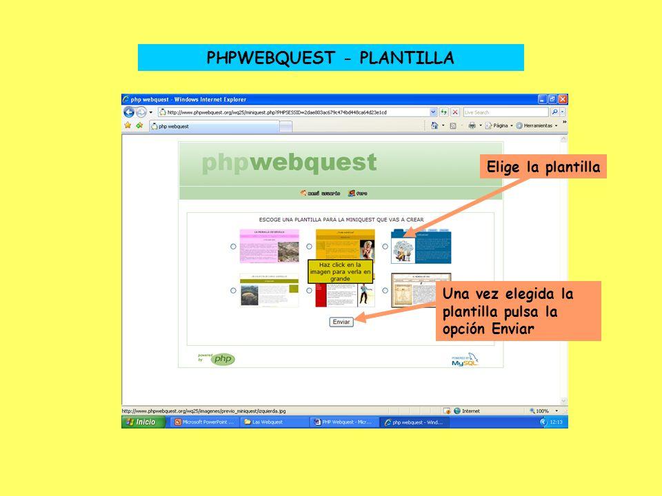 PHPWEBQUEST - PLANTILLA Elige la plantilla Una vez elegida la plantilla pulsa la opción Enviar