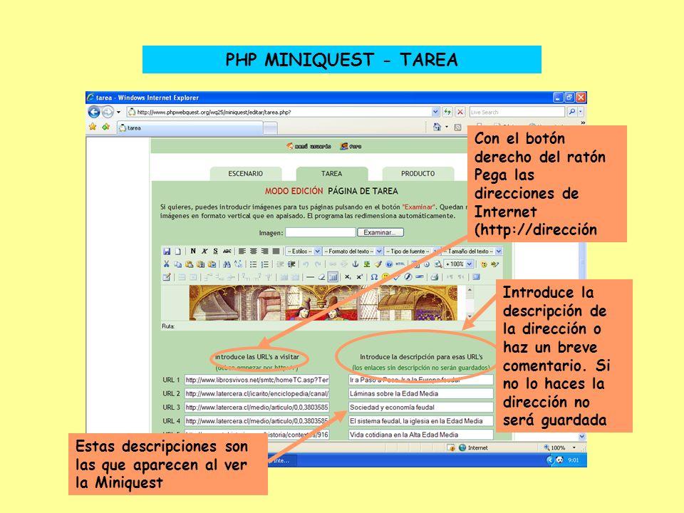 PHP MINIQUEST - TAREA Con el botón derecho del ratón Pega las direcciones de Internet (http://dirección Introduce la descripción de la dirección o haz