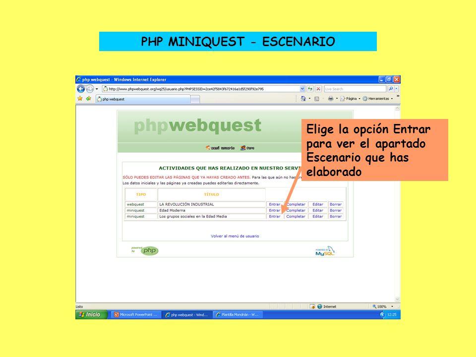 PHP MINIQUEST - ESCENARIO Elige la opción Entrar para ver el apartado Escenario que has elaborado
