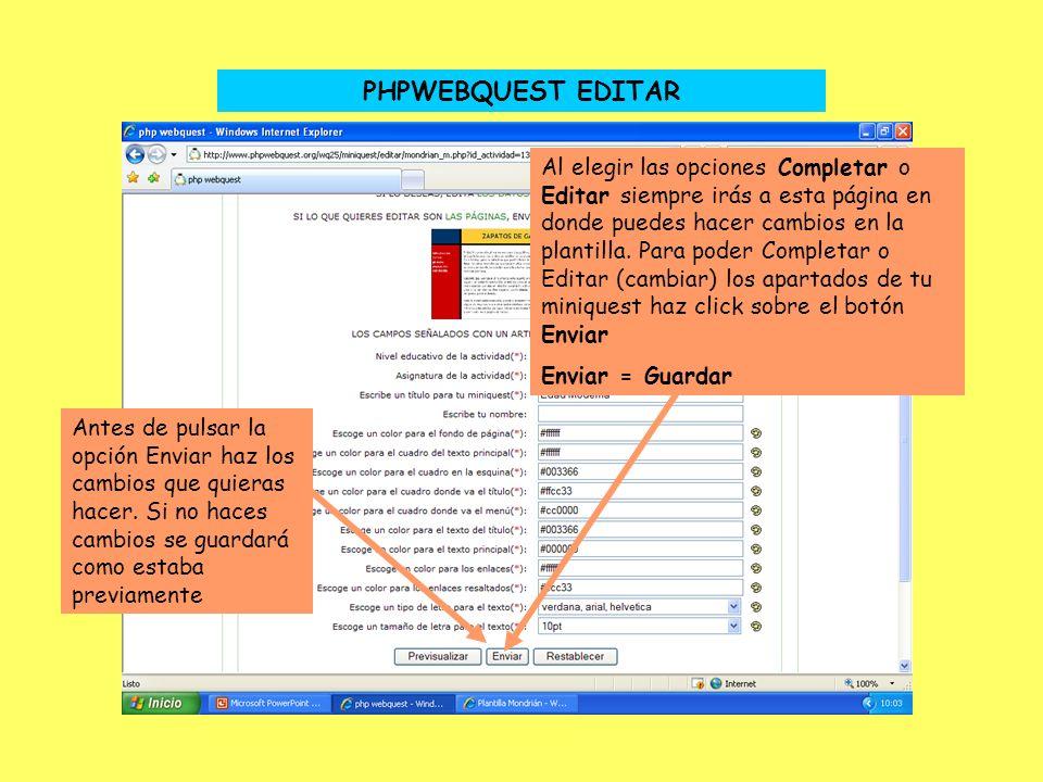 PHPWEBQUEST EDITAR Al elegir las opciones Completar o Editar siempre irás a esta página en donde puedes hacer cambios en la plantilla. Para poder Comp
