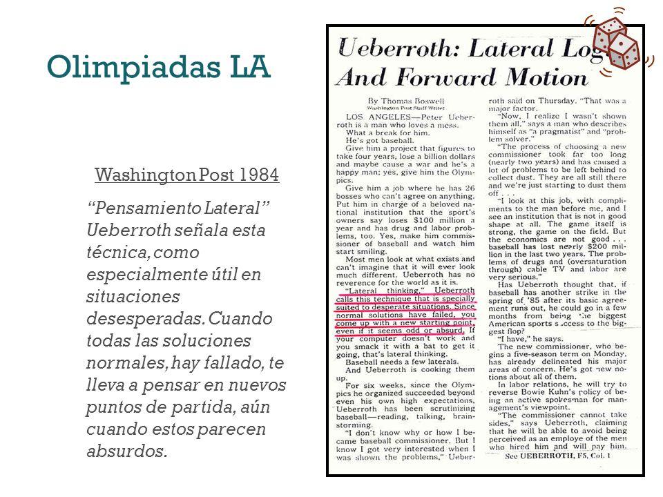 Washington Post 1984 Pensamiento Lateral Ueberroth señala esta técnica, como especialmente útil en situaciones desesperadas. Cuando todas las solucion