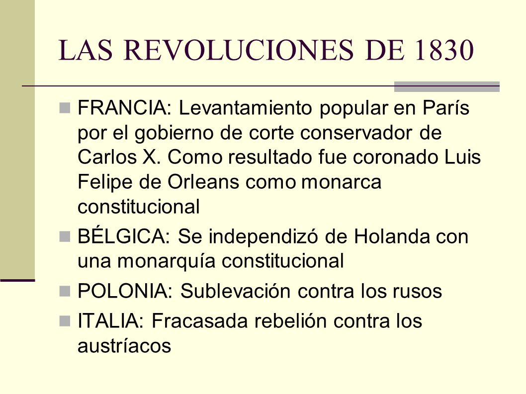 LAS REVOLUCIONES DE 1830 FRANCIA: Levantamiento popular en París por el gobierno de corte conservador de Carlos X.