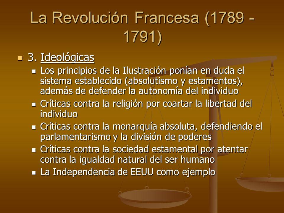 La Revolución Francesa (1789 - 1791) 3. Ideológicas 3.