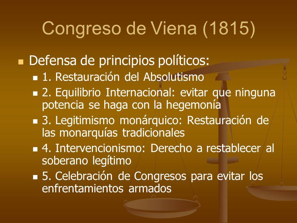 Congreso de Viena (1815) Defensa de principios políticos: 1.