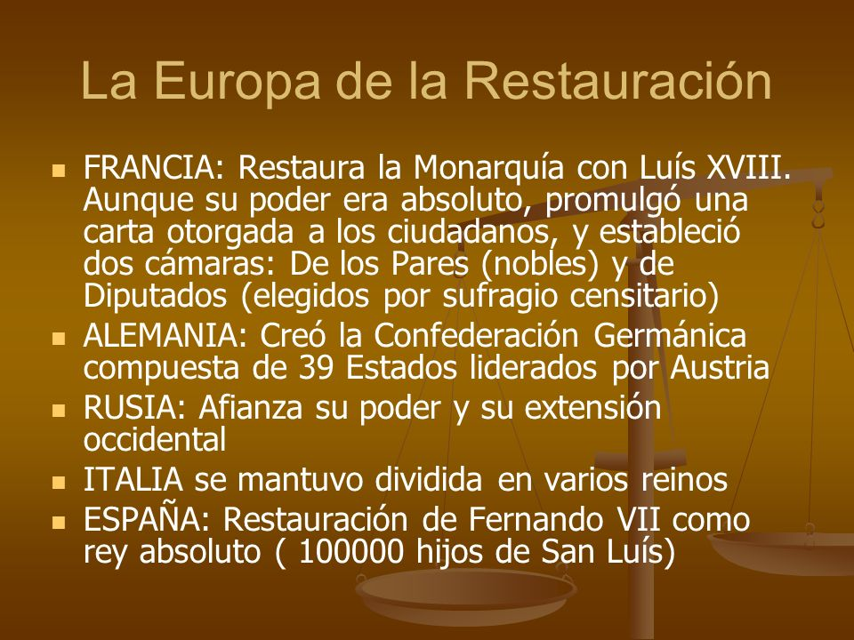La Europa de la Restauración FRANCIA: Restaura la Monarquía con Luís XVIII.