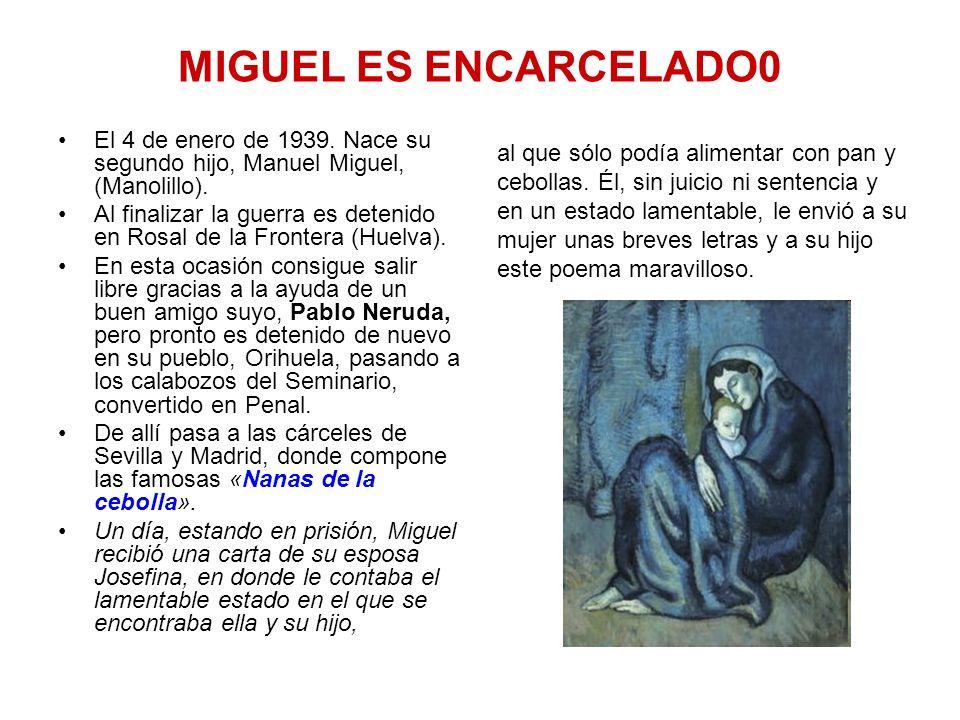 MIGUEL ES ENCARCELADO0 El 4 de enero de 1939. Nace su segundo hijo, Manuel Miguel, (Manolillo). Al finalizar la guerra es detenido en Rosal de la Fron
