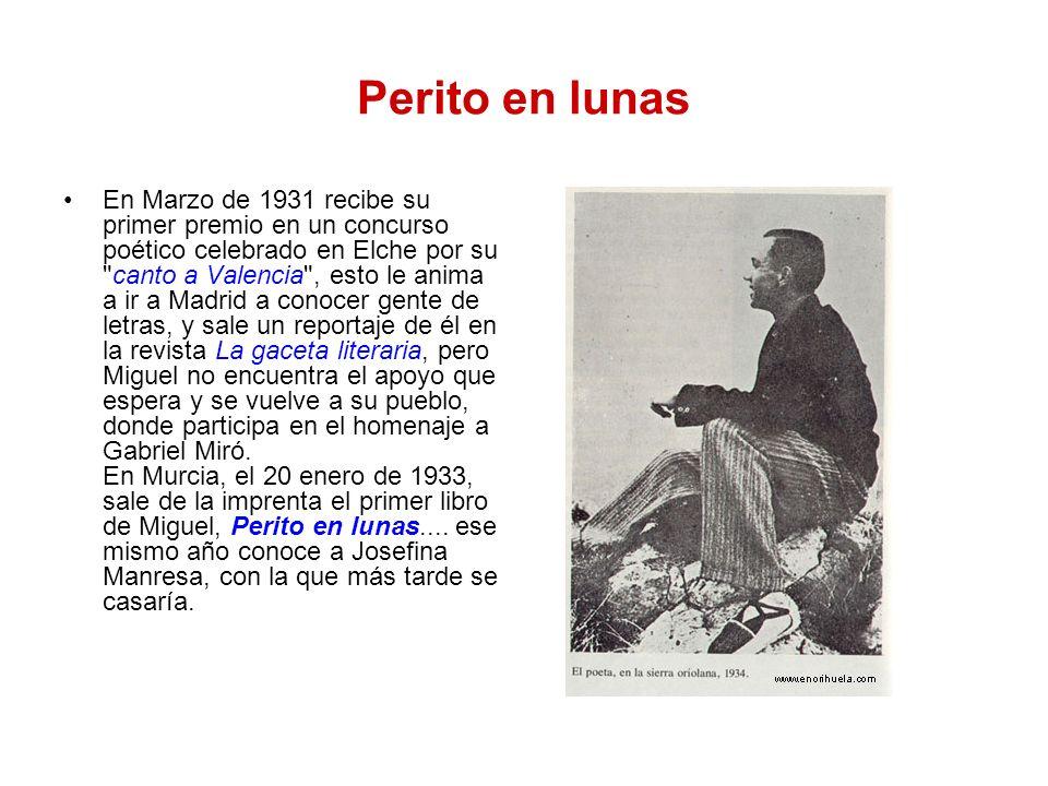 Perito en lunas En Marzo de 1931 recibe su primer premio en un concurso poético celebrado en Elche por su