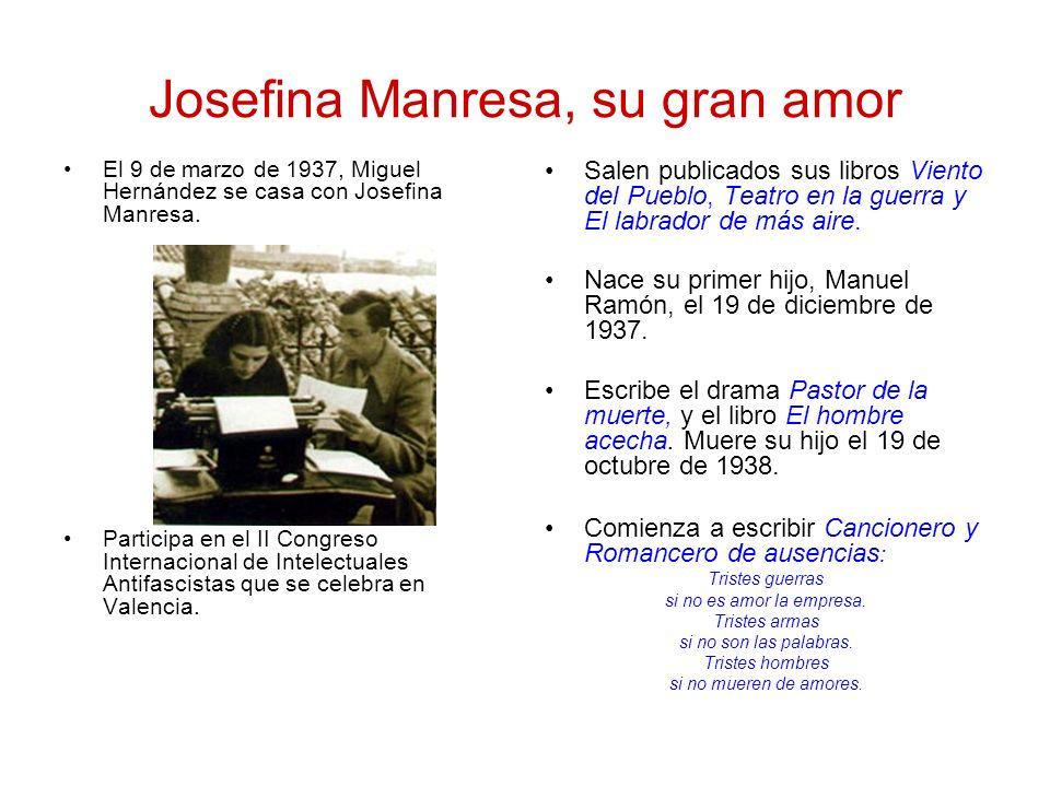 Josefina Manresa, su gran amor El 9 de marzo de 1937, Miguel Hernández se casa con Josefina Manresa. Participa en el II Congreso Internacional de Inte