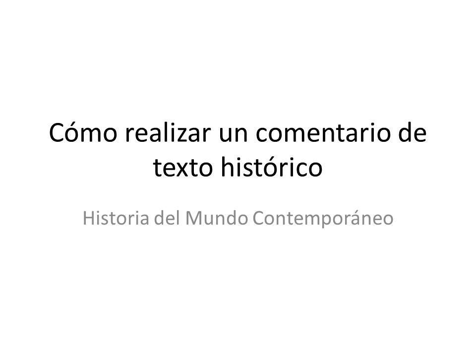 Cómo realizar un comentario de texto histórico Historia del Mundo Contemporáneo