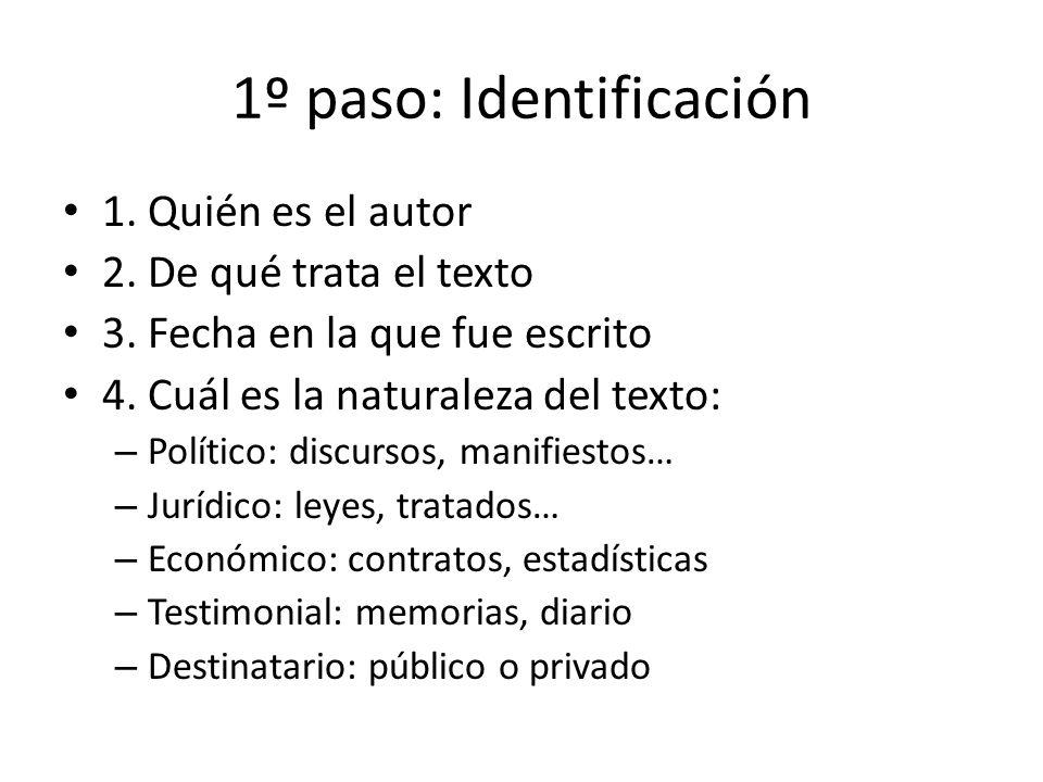 1º paso: Identificación 1.Quién es el autor 2. De qué trata el texto 3.