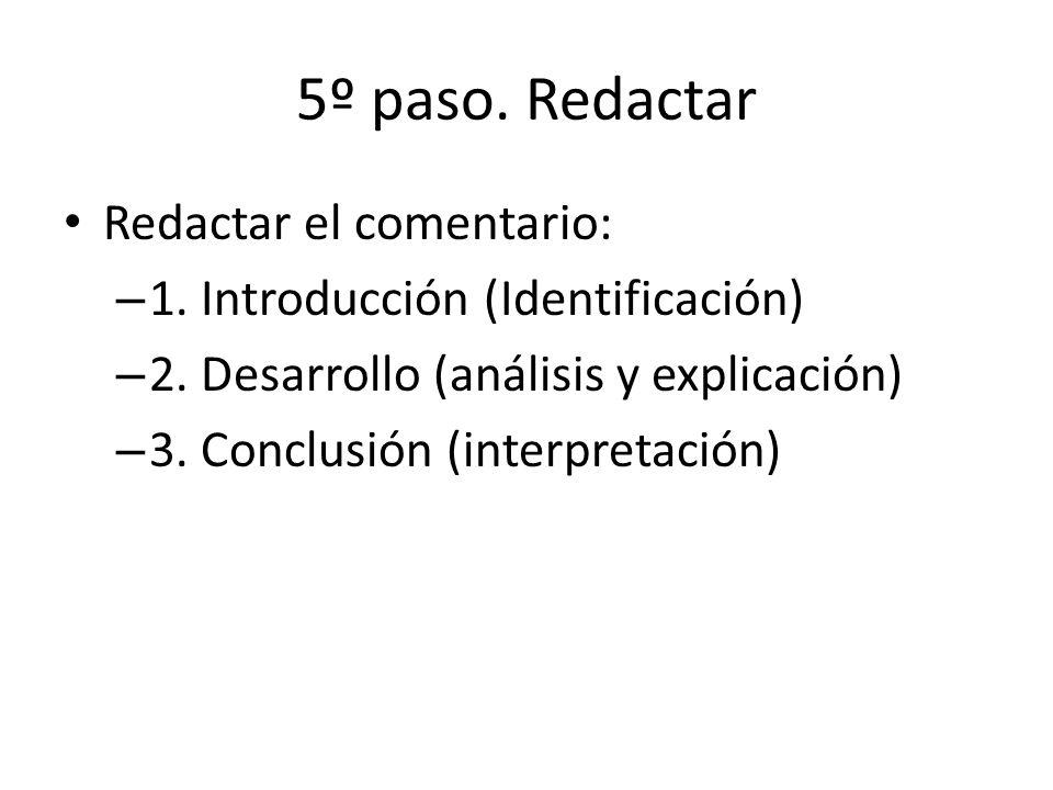 5º paso.Redactar Redactar el comentario: – 1. Introducción (Identificación) – 2.