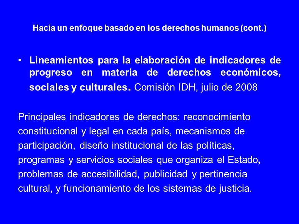 Hacia un enfoque basado en los derechos humanos (cont.) Lineamientos para la elaboración de indicadores de progreso en materia de derechos económicos,