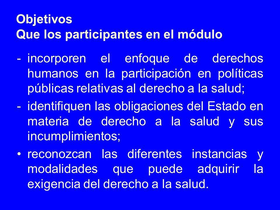 -incorporen el enfoque de derechos humanos en la participación en políticas públicas relativas al derecho a la salud; -identifiquen las obligaciones d