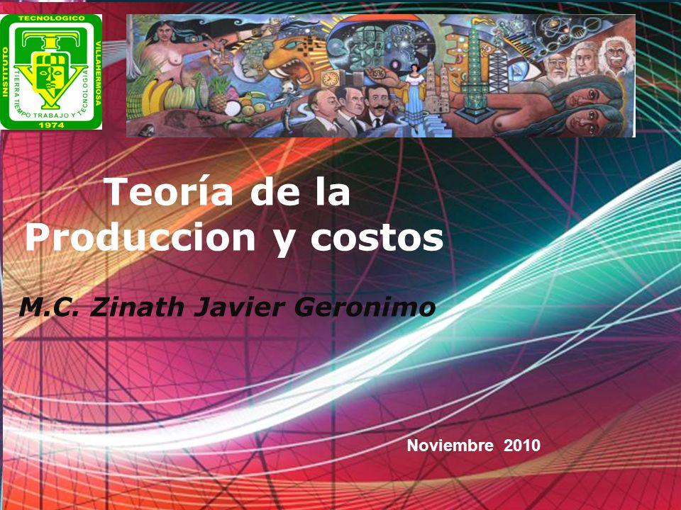 Free Powerpoint Templates Page 1 Free Powerpoint Templates Teoría de la Produccion y costos M.C. Zinath Javier Geronimo Noviembre 2010
