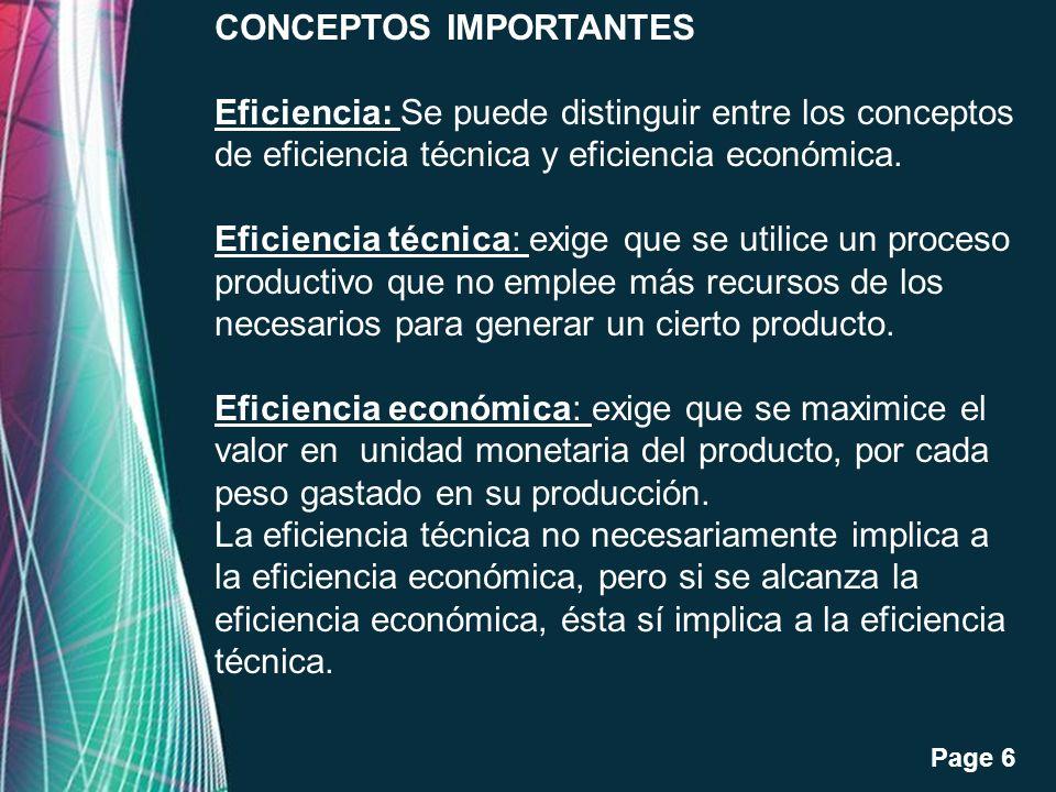 Free Powerpoint Templates Page 6 CONCEPTOS IMPORTANTES Eficiencia: Se puede distinguir entre los conceptos de eficiencia técnica y eficiencia económic